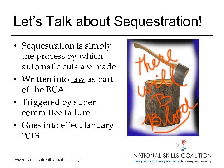 Let's Talk about Sequestration! • Sequestration is simply the process by which automatic cuts