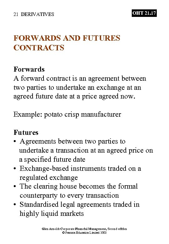 21 DERIVATIVES OHT 21. 17 FORWARDS AND FUTURES CONTRACTS Forwards A forward contract is