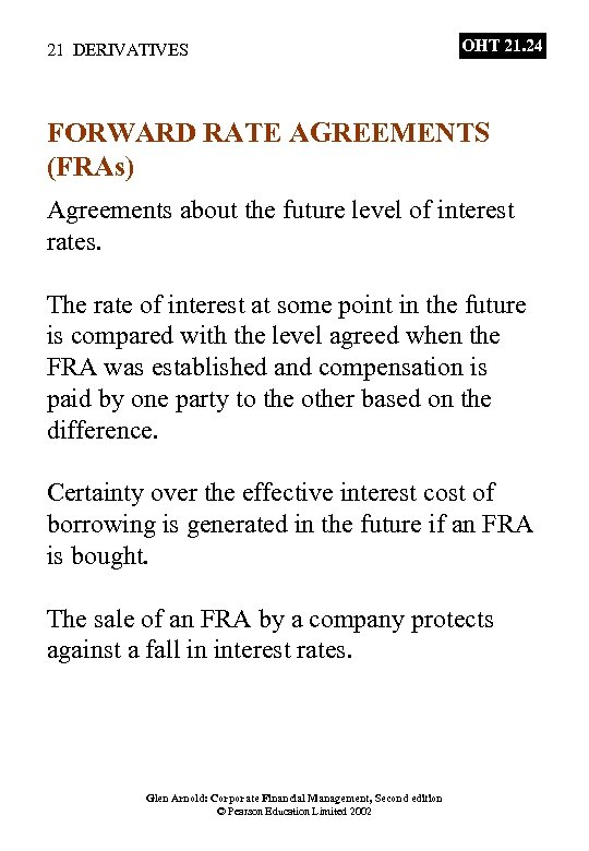 21 DERIVATIVES OHT 21. 24 FORWARD RATE AGREEMENTS (FRAs) Agreements about the future level