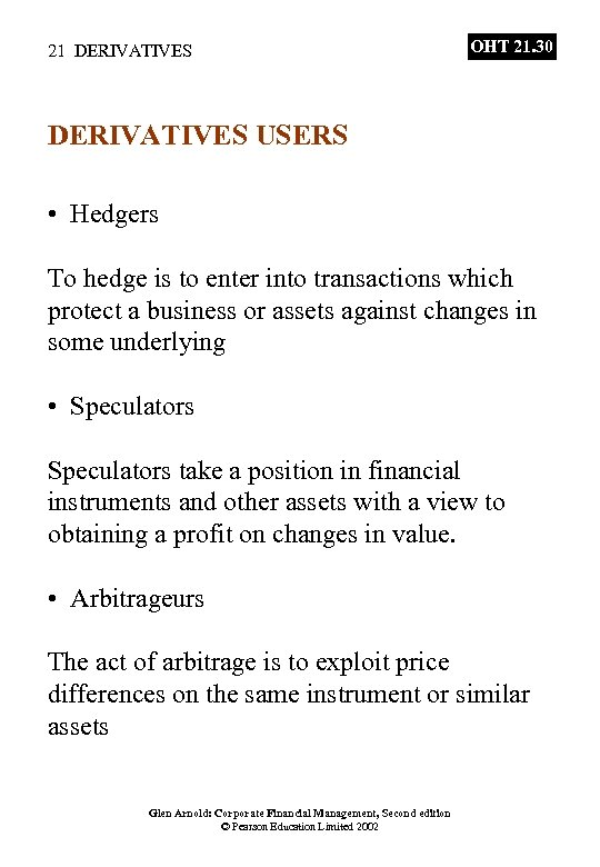 21 DERIVATIVES OHT 21. 30 DERIVATIVES USERS • Hedgers To hedge is to enter