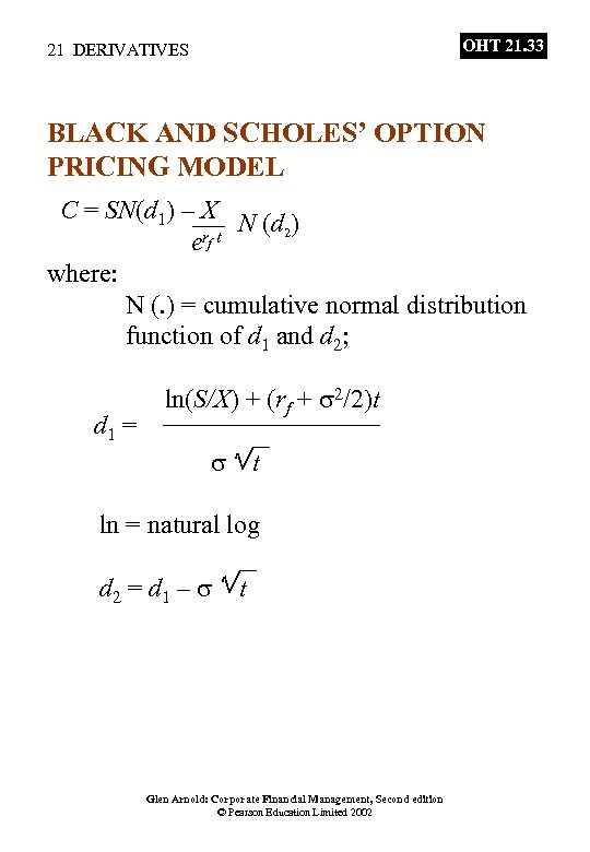 OHT 21. 33 21 DERIVATIVES BLACK AND SCHOLES' OPTION PRICING MODEL C = SN(d