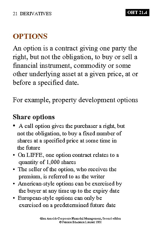 21 DERIVATIVES OHT 21. 4 OPTIONS An option is a contract giving one party