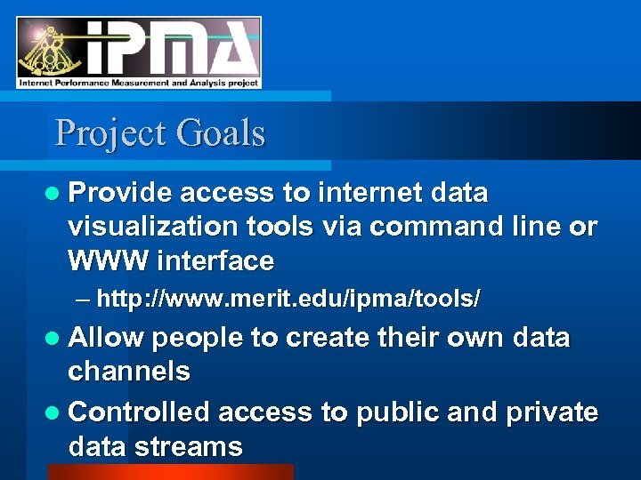 Project Goals l Provide access to internet data visualization tools via command line or