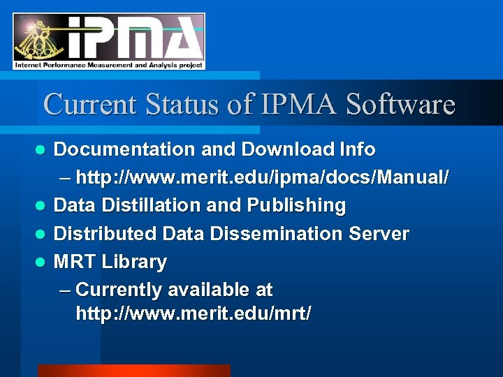 Current Status of IPMA Software l l Documentation and Download Info – http: //www.