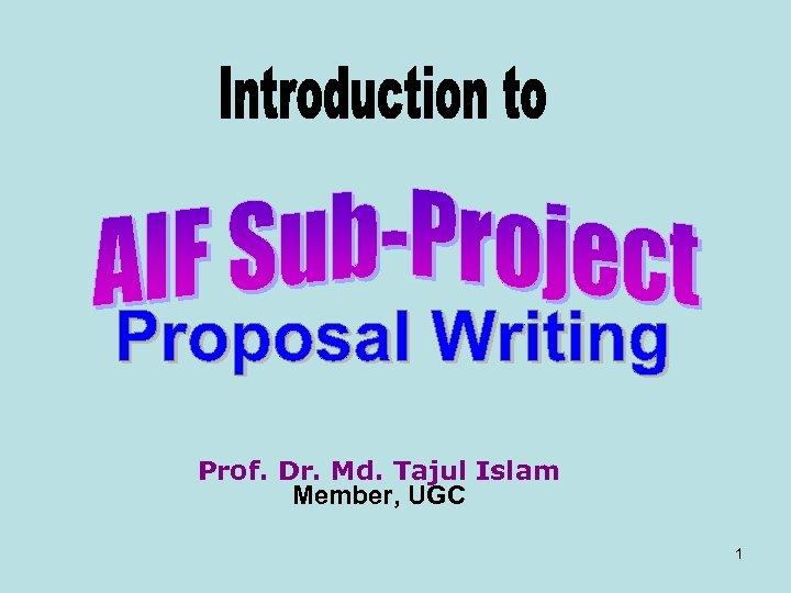 Prof. Dr. Md. Tajul Islam Member, UGC 1