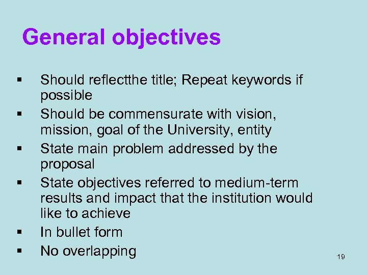 General objectives § § § Should reflectthe title; Repeat keywords if possible Should be