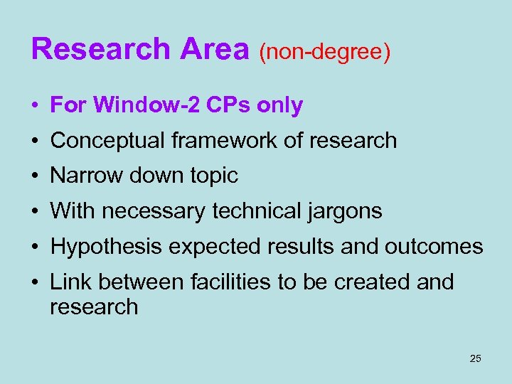 Research Area (non-degree) • For Window-2 CPs only • Conceptual framework of research •