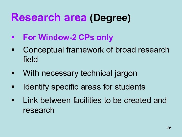Research area (Degree) § For Window-2 CPs only § Conceptual framework of broad research