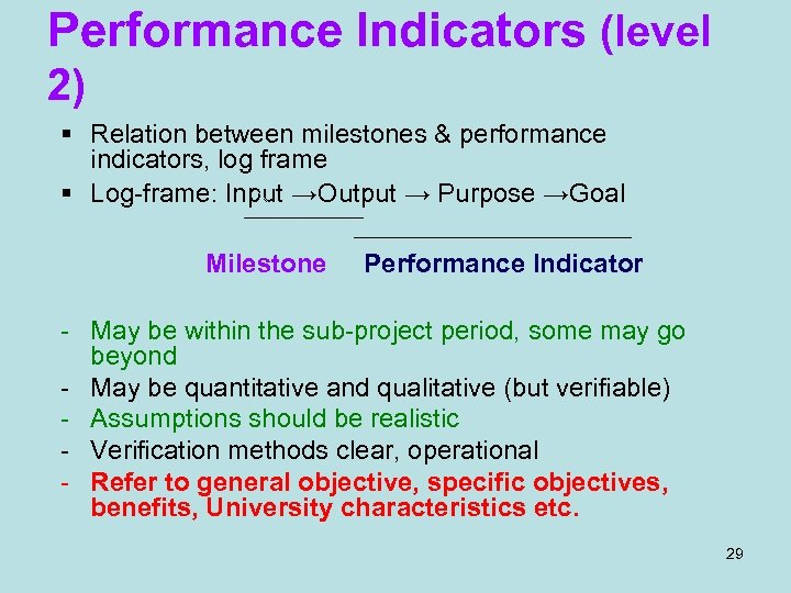 Performance Indicators (level 2) § Relation between milestones & performance indicators, log frame §