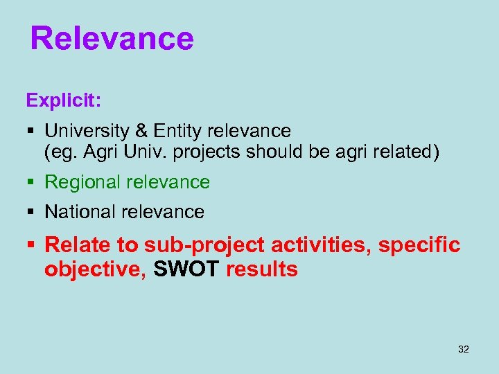 Relevance Explicit: § University & Entity relevance (eg. Agri Univ. projects should be agri
