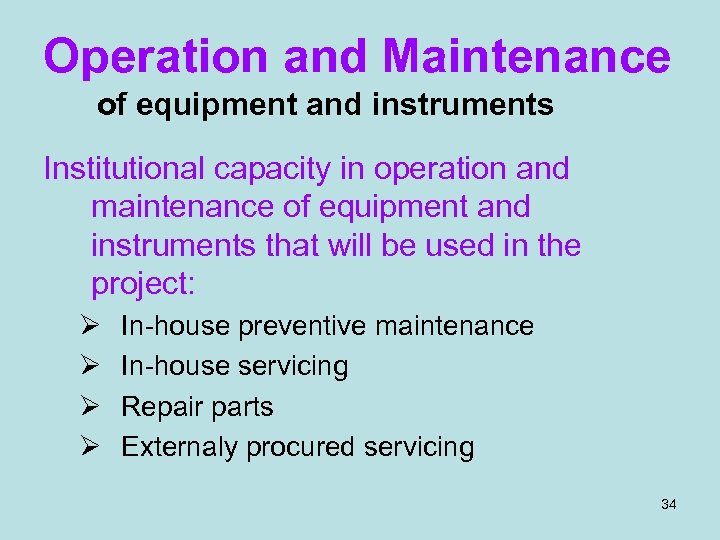 Operation and Maintenance of equipment and instruments Institutional capacity in operation and maintenance of
