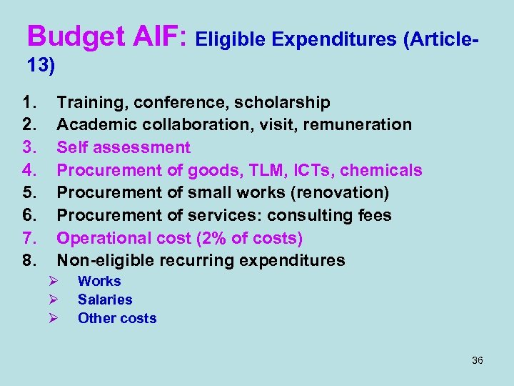 Budget AIF: Eligible Expenditures (Article 13) 1. 2. 3. 4. 5. 6. 7. 8.