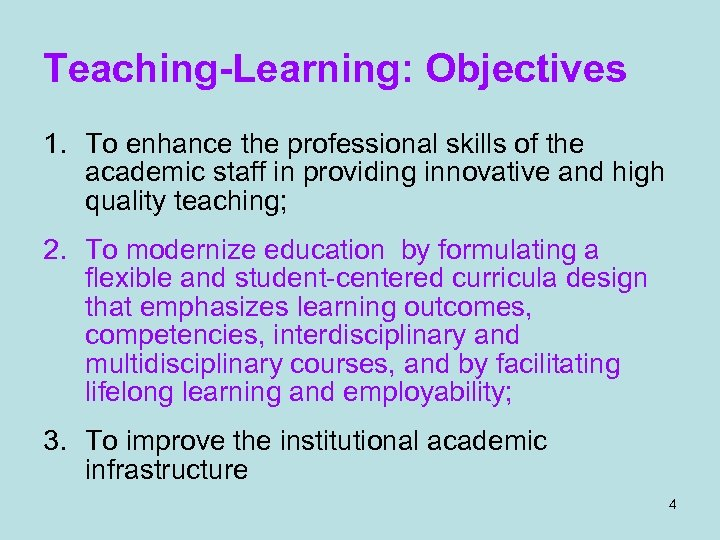 Teaching-Learning: Objectives 1. To enhance the professional skills of the academic staff in providing