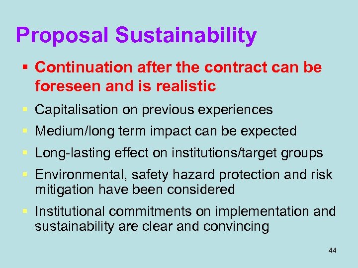 Proposal Sustainability § Continuation after the contract can be foreseen and is realistic §