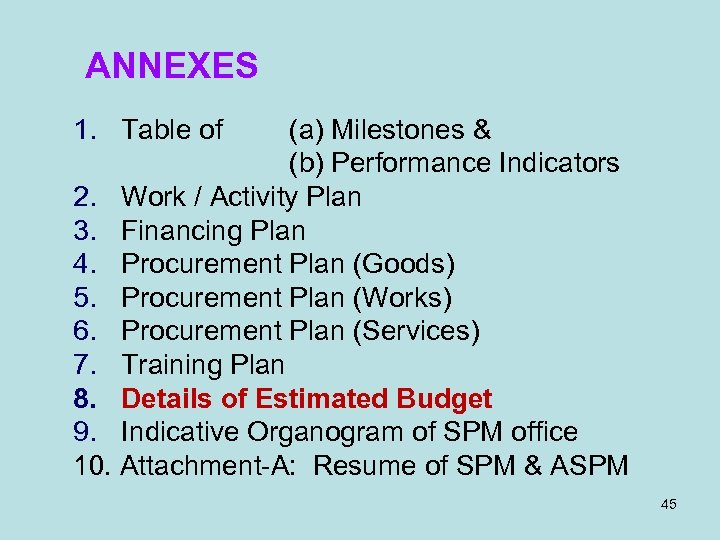 ANNEXES 1. Table of (a) Milestones & (b) Performance Indicators 2. Work / Activity
