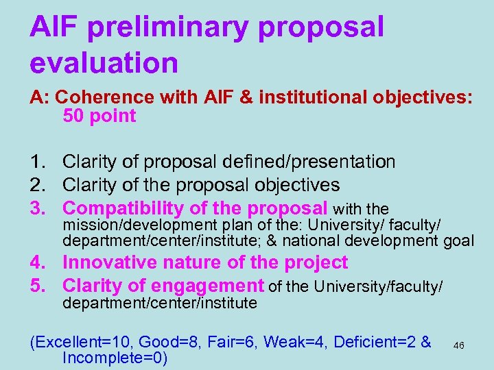 AIF preliminary proposal evaluation A: Coherence with AIF & institutional objectives: 50 point 1.