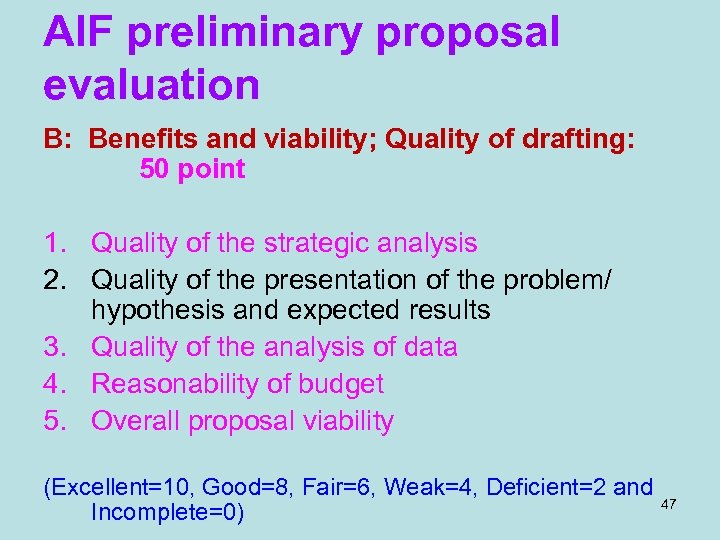 AIF preliminary proposal evaluation B: Benefits and viability; Quality of drafting: 50 point 1.