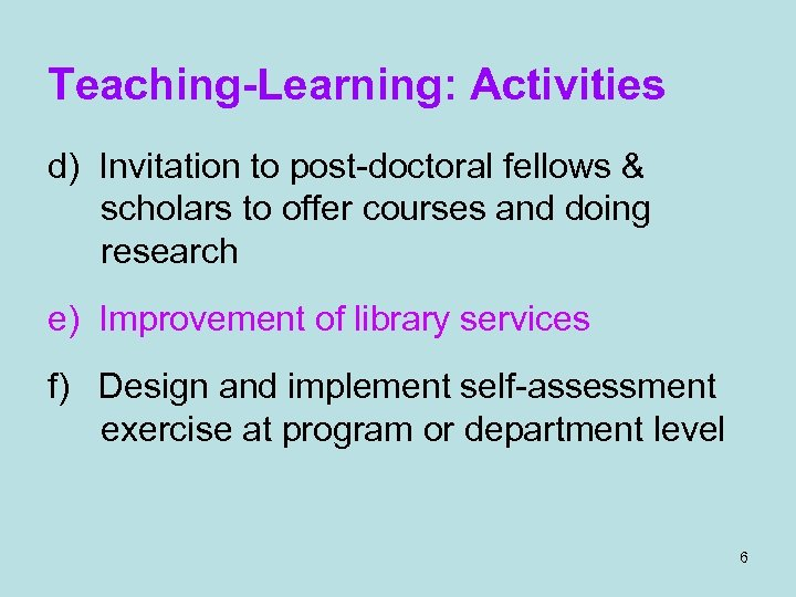 Teaching-Learning: Activities d) Invitation to post-doctoral fellows & scholars to offer courses and doing