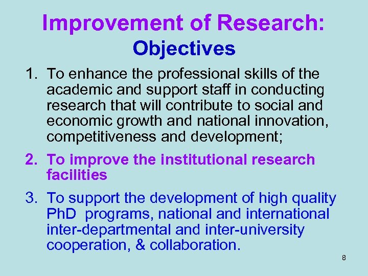 Improvement of Research: Objectives 1. To enhance the professional skills of the academic and