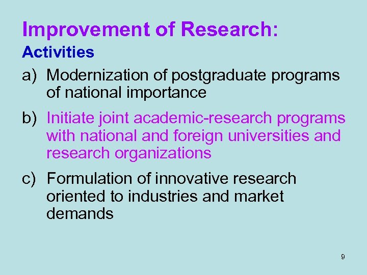 Improvement of Research: Activities a) Modernization of postgraduate programs of national importance b) Initiate