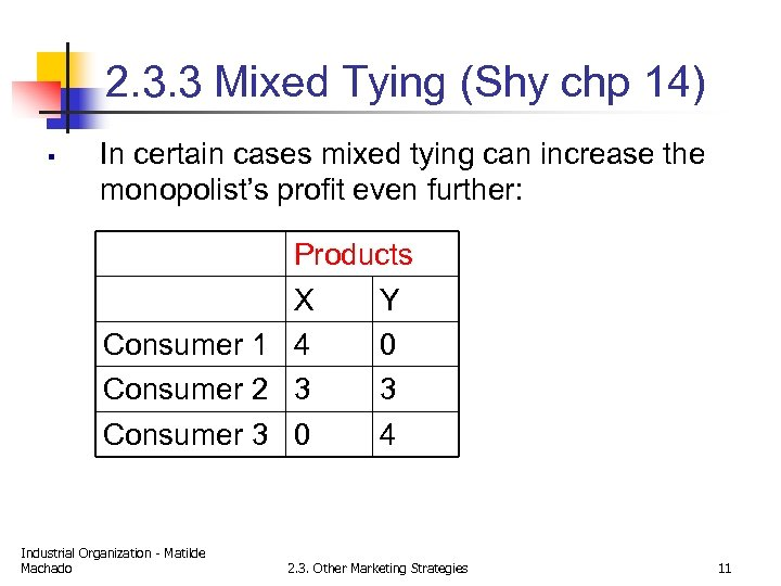 2. 3. 3 Mixed Tying (Shy chp 14) § In certain cases mixed tying