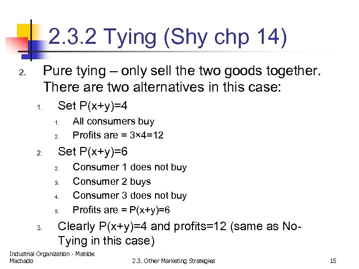 2. 3. 2 Tying (Shy chp 14) Pure tying – only sell the two