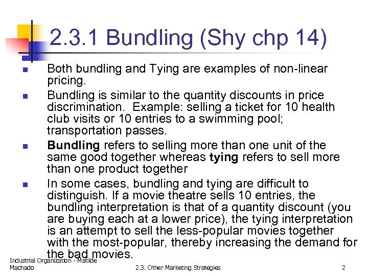 2. 3. 1 Bundling (Shy chp 14) Both bundling and Tying are examples of