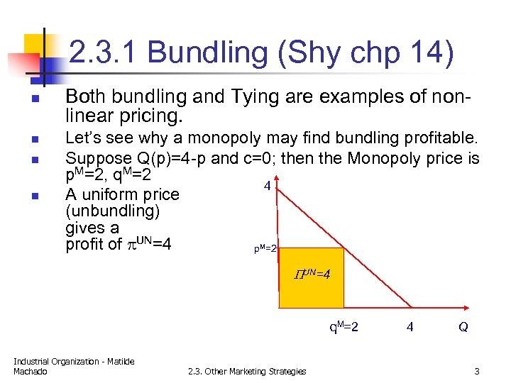 2. 3. 1 Bundling (Shy chp 14) n n Both bundling and Tying are