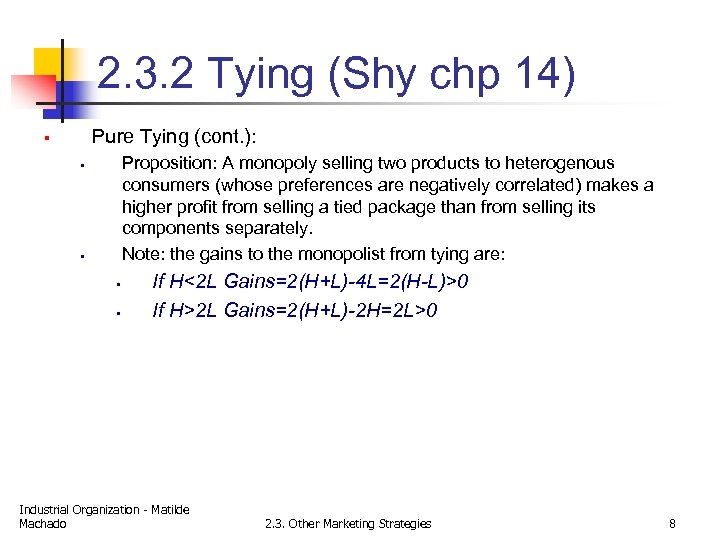2. 3. 2 Tying (Shy chp 14) Pure Tying (cont. ): § Proposition: A
