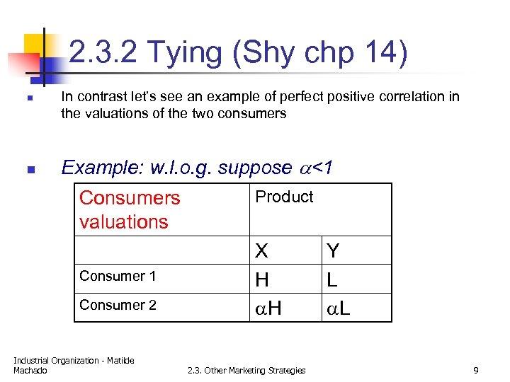 2. 3. 2 Tying (Shy chp 14) n n In contrast let's see an