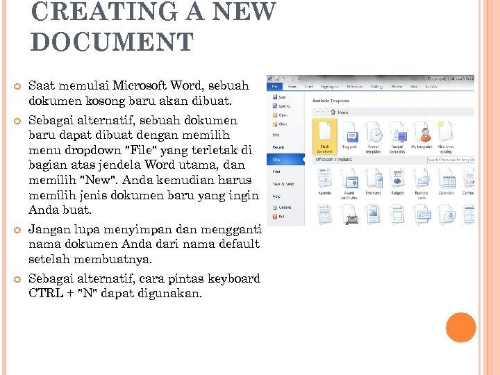 CREATING A NEW DOCUMENT Saat memulai Microsoft Word, sebuah dokumen kosong baru akan dibuat.