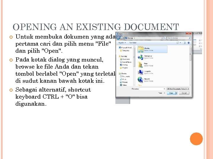 OPENING AN EXISTING DOCUMENT Untuk membuka dokumen yang ada, pertama cari dan pilih menu