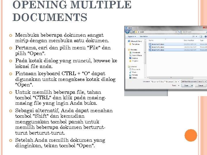 OPENING MULTIPLE DOCUMENTS Membuka beberapa dokumen sangat mirip dengan membuka satu dokumen. Pertama, cari