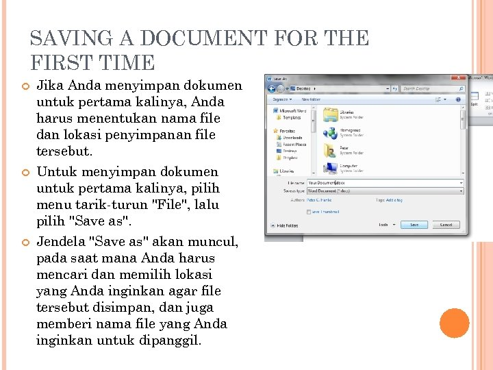SAVING A DOCUMENT FOR THE FIRST TIME Jika Anda menyimpan dokumen untuk pertama kalinya,