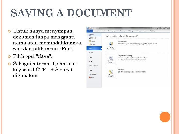 SAVING A DOCUMENT Untuk hanya menyimpan dokumen tanpa mengganti nama atau memindahkannya, cari dan