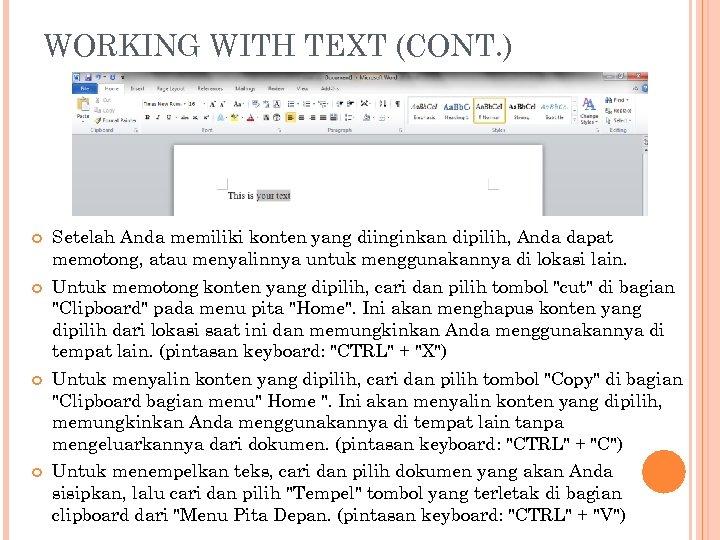 WORKING WITH TEXT (CONT. ) Setelah Anda memiliki konten yang diinginkan dipilih, Anda dapat