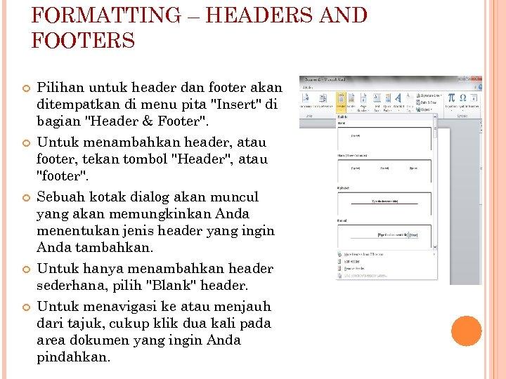 FORMATTING – HEADERS AND FOOTERS Pilihan untuk header dan footer akan ditempatkan di menu