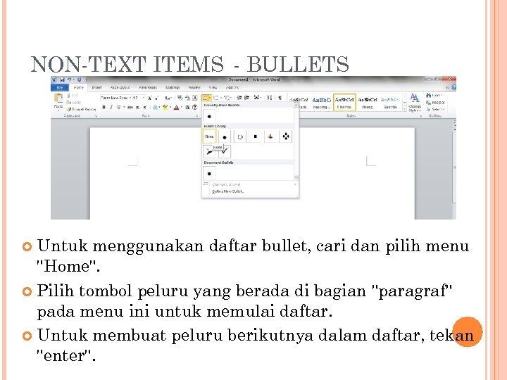 NON-TEXT ITEMS - BULLETS Untuk menggunakan daftar bullet, cari dan pilih menu
