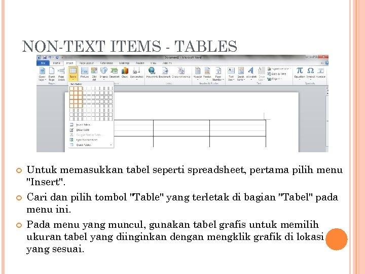 NON-TEXT ITEMS - TABLES Untuk memasukkan tabel seperti spreadsheet, pertama pilih menu