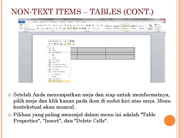 NON-TEXT ITEMS – TABLES (CONT. ) Setelah Anda menempatkan meja dan siap untuk memformatnya,