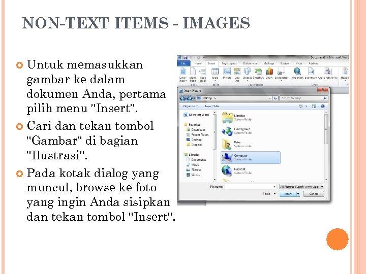 NON-TEXT ITEMS - IMAGES Untuk memasukkan gambar ke dalam dokumen Anda, pertama pilih menu