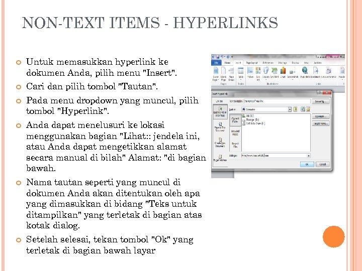 NON-TEXT ITEMS - HYPERLINKS Untuk memasukkan hyperlink ke dokumen Anda, pilih menu