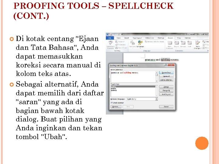 PROOFING TOOLS – SPELLCHECK (CONT. ) Di kotak centang