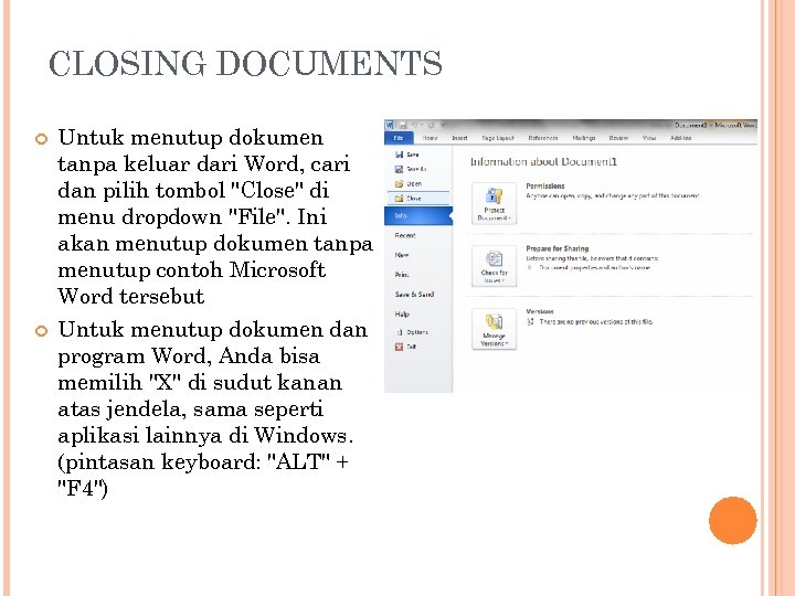 CLOSING DOCUMENTS Untuk menutup dokumen tanpa keluar dari Word, cari dan pilih tombol