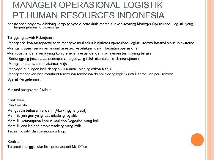 MANAGER OPERASIONAL LOGISTIK PT. HUMAN RESOURCES INDONESIA perusahaan bergerak dibidang kargo, penyedia petrokimia membutuhkan