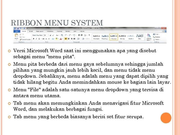 RIBBON MENU SYSTEM Versi Microsoft Word saat ini menggunakan apa yang disebut sebagai menu
