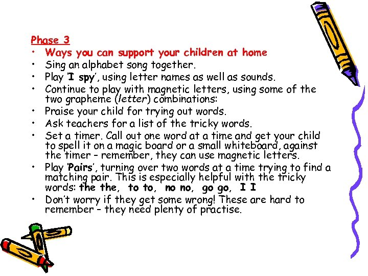 Phase 3 • Ways you can support your children at home • Sing an