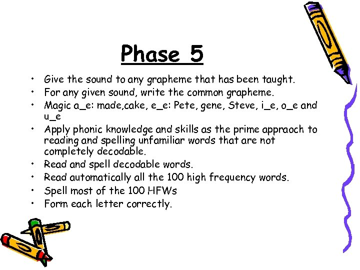 Phase 5 • Give the sound to any grapheme that has been taught. •