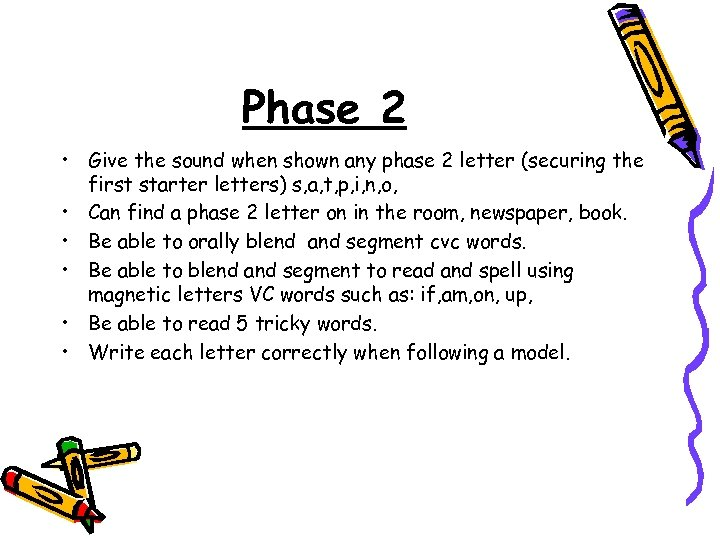 Phase 2 • Give the sound when shown any phase 2 letter (securing the