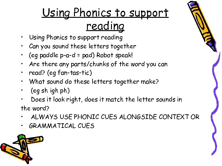 Using Phonics to support reading • Using Phonics to support reading • Can you